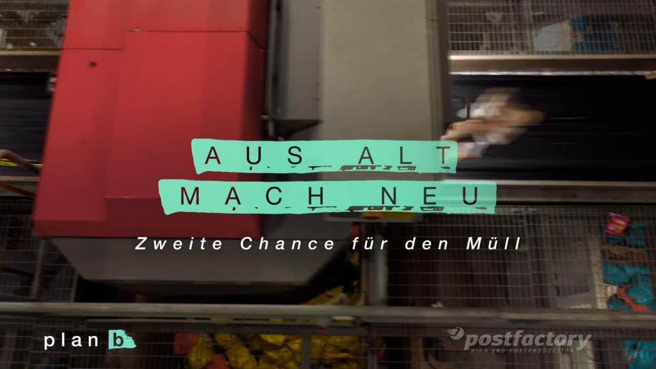 PostFactory | B.vision Media: ZDF plan b - Aus Alt Mach Neu